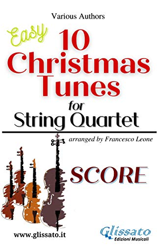 10 Christmas Tunes for String Quartet (score): Easy/Intermediate (English Edition)