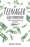 Als Teenager Geld verdienen: 50 Wege, um als Jugendlicher Geld zu verdienen