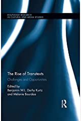 The Rise of Transtexts: Challenges and Opportunities (Routledge Research in Cultural and Media Studies Book 96) (English Edition) Format Kindle