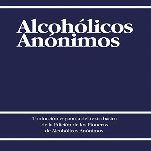 Alcohólicos Anónimos [Alcoholics Anonymous] audiobook cover art