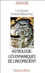Astrologie, les dynamiques de l'inconscient de Howard Sasportas