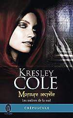 Les ombres de la nuit, tome 1 - Morsure secrète de Kresely Cole