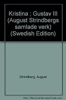 Kristina ; Gustav III (August Strindbergs samlade verk) (Swedish Edition)