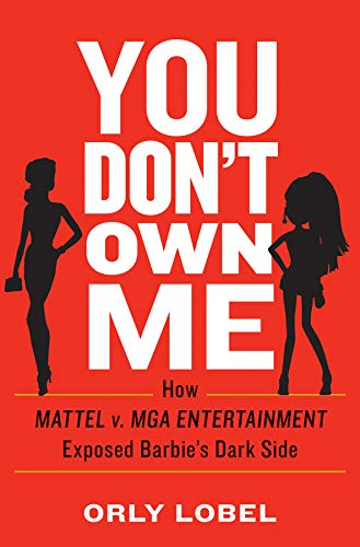 You Don't Own Me: How Mattel v. MGA Entertainment Exposed Barbie's Dark...