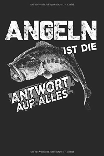 Angeln Ist die Antwort Auf Alles: A5 Notizbuch Für alle Angler und Fischer