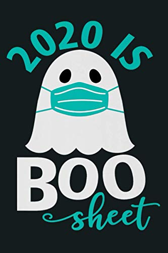 2020 Is Boo Sheet Funny Halloween Ghost Mask Premium: Notebook Planner -6x9 inch Daily Planner Journal, To Do List Notebook, Daily Organizer, 114 Pages