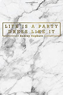 Life Is A Party Dress Like It: Marble & Gold Academic Planner 2019-2020 | Motivational Weekly & Monthly Student Organizer & Schedule Agenda | ... Notes, To-Do's, Vision Boards and More.