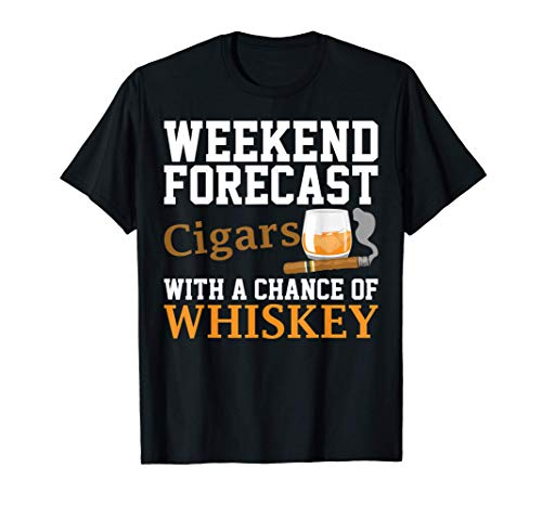 Funny Weekend Forecast Cigars And Whiskey Gift For Men Women T-Shirt