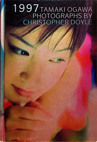 Christopher Doyle - Photographs of Tamaki Ogawa 1997
