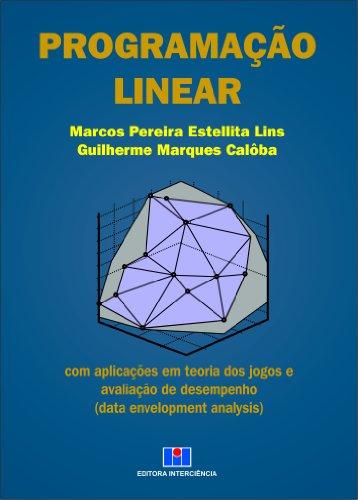 Programação Linear com Aplicações em Teoria dos Jogos e Avaliação de Desempenho