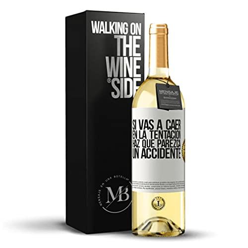«Si vas a caer en la tentación haz que parezca un accidente» Mensaje en una Botella. Vino Blanco Premium Verdejo Joven. Etiqueta Blanca PERSONALIZABLE.