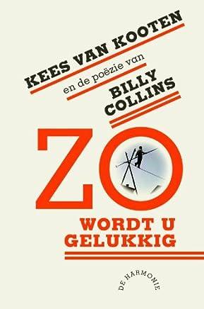 Zo wordt u gelukkig: Kees Van Kooten en de poëzie van Billy Collins