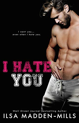 I Hate You: Enemies-to-Lovers Football Romance (Waylon University Book 3) (English Edition)