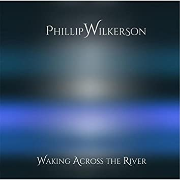 Waking Across the River