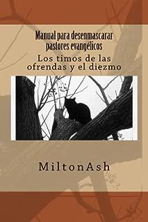 Manual para desenmascarar pastores evangélicos: Los timos de las ofrendas y el diezmo