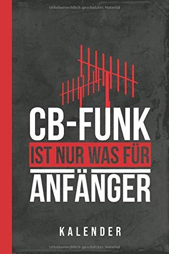 Kalender CB-Funk ist nur was für Anfänger (Funktechnik, Band 1)