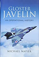 Gloster Javelin: An Operational History