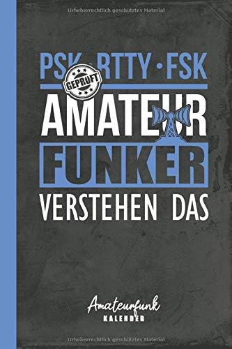 Amateurfunk Kalender PSK RTTY FSK Amateurfunker verstehen das: für Antennen-Liebhaber u. Funkgerät-Experten (Funktechnik Zubehör, Band 1)