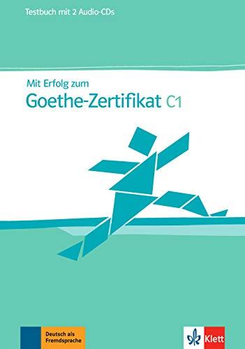 Mit Erfolg zum Goethe-Zertificat - Nivel C1 - Cuaderno de tests + CD: Testbuch