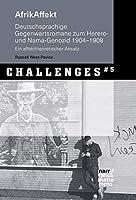 AfrikAffekt: Deutschsprachige Gegenwartsromane zum Herero- und Nama-Genozid 1904-1908. Ein affekttheoretischer Ansatz