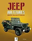 Jeep militaires depuis 1940 (Willys MB, Ford GPW et Hotchkiss M201): Histoire, développement, production et rôles du véhicule tactique 1/4 de tonne 4X4 de l'armée américaine