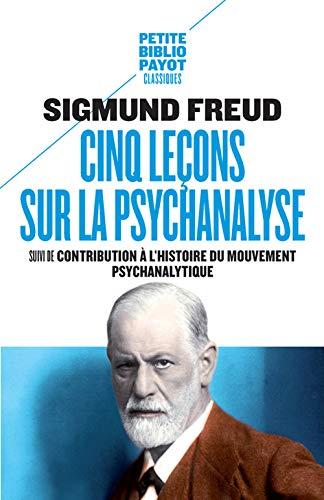 Cinq leçons sur la psychanalyse_1_ere_ed: Suivi de contribution à l'histoire du mouvement psychanalitique
