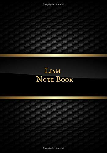 Liam Note Book: Personalized Blank Ruled Notebook and Funny Office Journal Entries Student Note Book Manager or Co-Worker Writing Pad and Many More Great Gift Notebook