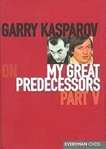 Garry Kasparov: My Great Predecessors : Part V (Hardcover); 2006 Edition