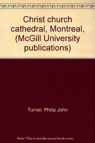 Christ church cathedral, Montreal, (McGill University publications)