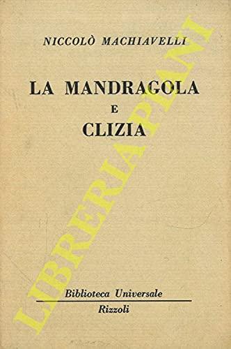 La Mandragola e Clizia.