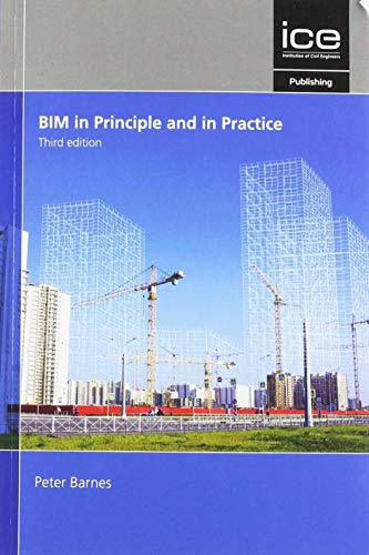 Barnes, P: BIM in Principle and in Practice, Third edition