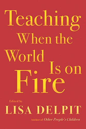 Compare Textbook Prices for Teaching When the World Is on Fire  ISBN 9781620974315 by Delpit, Lisa