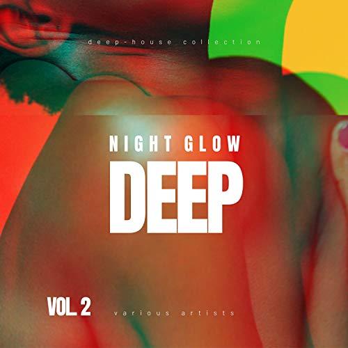Night Glow Deep (Deep-House Collection), Vol. 2