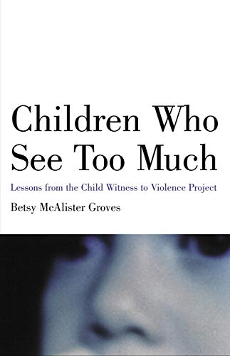 Children Who See Too Much: Lessons from the Child Witness...