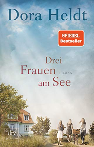 Drei Frauen am See: Roman (DTV-Premium)