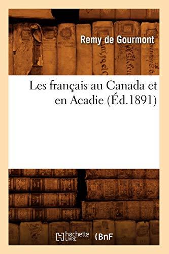 De Gourmont, R: Francais Au Canada Et En Acadie (Ed.1891) (Histoire)
