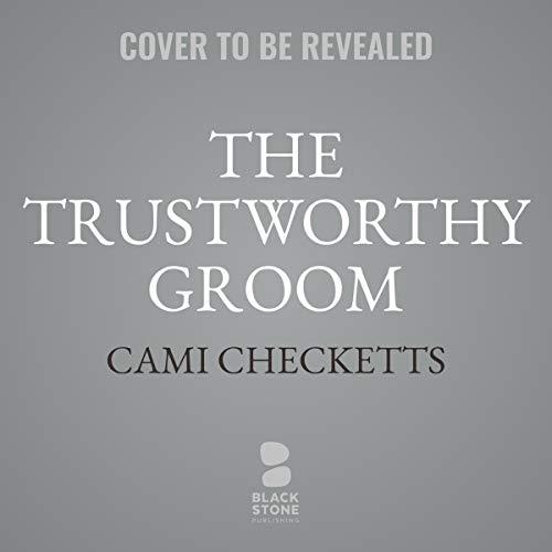 The Trustworthy Groom                   De :                                                                                                                                 Cami Checketts                           Durée : 5 h et 30 min     Pas de notations     Global 0,0