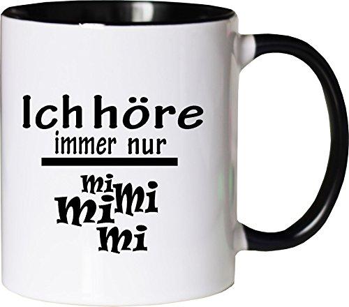 Mister Merchandise Kaffeebecher Tasse Ich höre immer nur - Mi Mi Mi Teetasse Becher Weiß-Schwarz