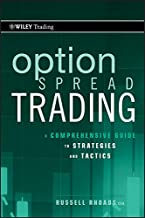 Option Spread Trading: A Comprehensive Guide to Strategies and Tactics (Wiley Trading Book 508)