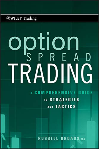 Option Spread Trading: A Comprehensive Guide to Strategies and Tactics (Wiley Trading Book 508) (English Edition)