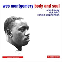Body And Soul by Wes Montgomery (2010-08-17)