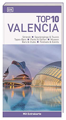 Top 10 Reiseführer Valencia: mit Extra-Karte und kulinarischem Sprachführer zum Herausnehmen