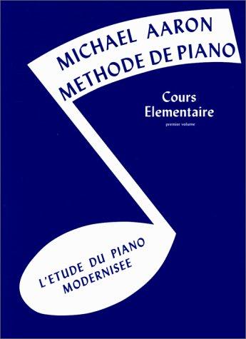 Méthode de piano, cours élémentaire, volume 1 : L\'étude du piano modernisée