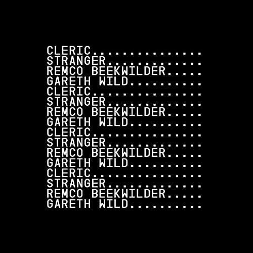Cleric, Gareth Wild, Remco Beekwilder & Stranger