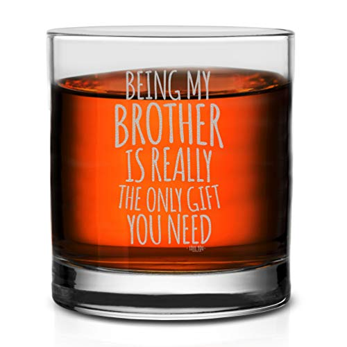 Veracco Being My Brother is Really The Only Gift You Need Whiskey Glass Funny BirthdayGifts For Father