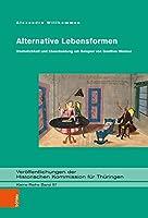 Alternative Lebensformen: Unehelichkeit Und Ehescheidung Am Beispiel Von Goethes Weimar (Veroffentlichungen Der Historischen Kommission Fur Thuringen. Kleine Reihe)