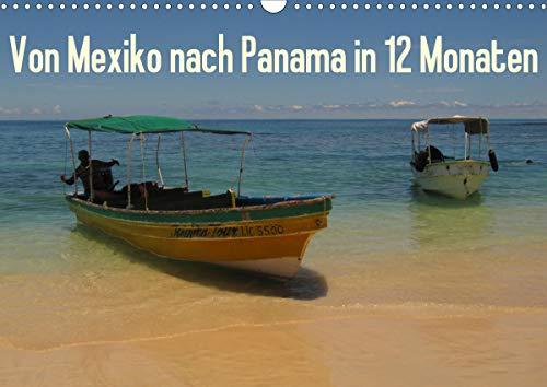 Von Mexiko nach Panama in 12 Monaten (Wandkalender 2021 DIN A3 quer)