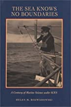 The Sea Knows No Boundaries: A Century of Marine Science under ICES