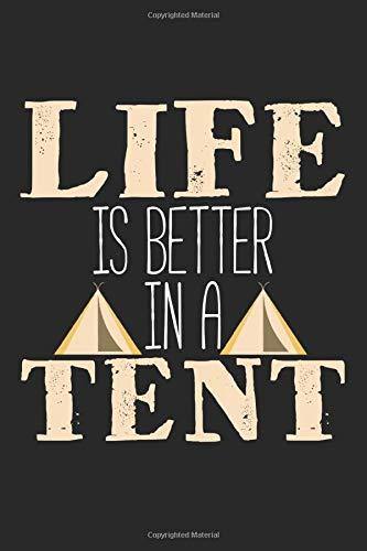 Life Is Better In A Tent: A5 Notizbuch, 120 Seiten liniert, Camper Camping Campen Zelten Lustiger Spruch
