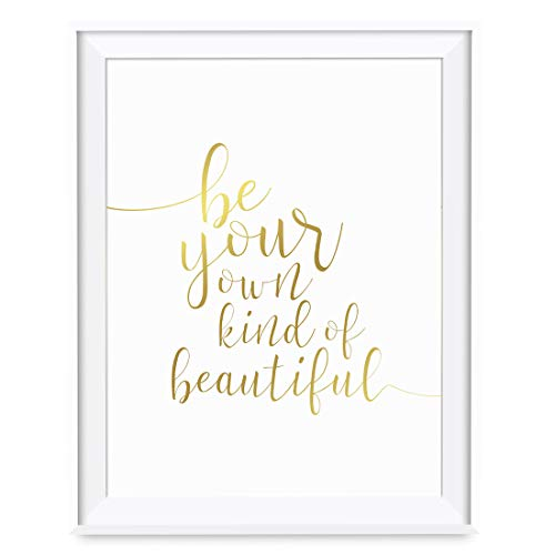 Andaz Press Women's Wall Art Collection, 8.5x11-inch, Metallic Gold Ink, Be Your Own Kind of Beautiful, 1-Pack, Mother's Day Christmas Birthday Gift Print, Unframed
